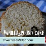 Vanilla Pound Cake Recipe – Gluten Free!