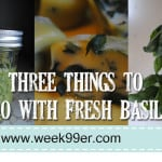 Three Things to do with Fresh Basil