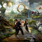OZ the Great and Powerful Now in Theaters!