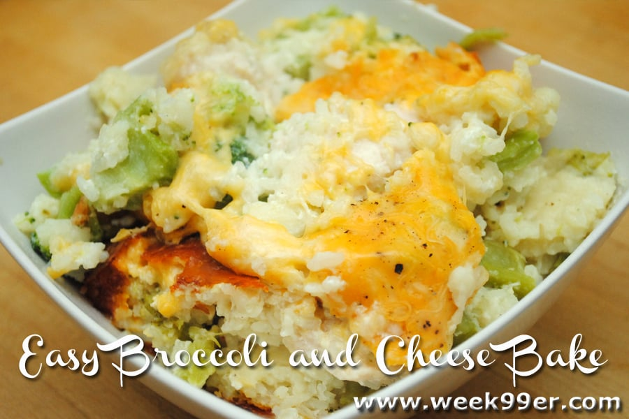 Easy Broccoli and Cheese Bake Recipe - Week 99er