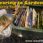 Preparing to Garden: Organizing Your Seeds