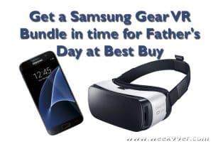 Get a Samsung Gear VR Bundle in time for Father's Day at Best Buy @Bestbuy @SamsungMobileUS #GearVR #ad