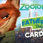 Printable Zootopia Father's Day Cards + New Clip #zootopia