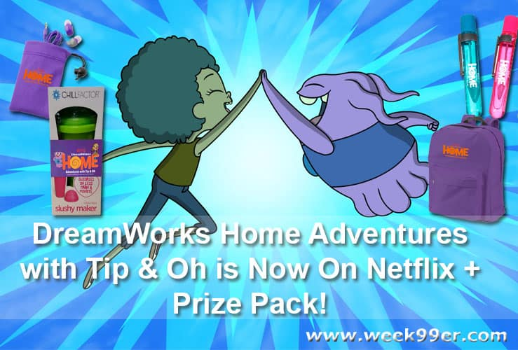 DreamWorks Home Adventures with Tip & Oh is Now On Netflix + Prize Pack! #DreamWorks #Home