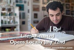 Life, Animated Opens Locally July 22nd #LifeAnimated #OwenSuskind #Autism #disney