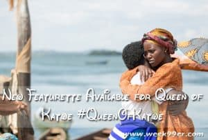 New Featurette Available for Queen of Katwe #QueenOfKatwe