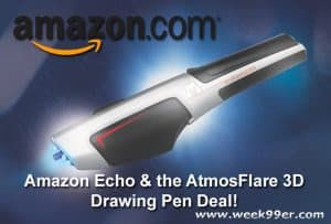 Flash Sale! Amazon Echo & the AtmosFlare 3D Drawing Pen Deal!
