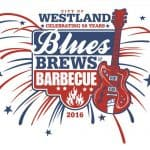 Blues, Brews and Barbecue Festival in Westland this Weekend!