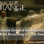The Ancient One and the Importance of the Role According to Tilda Swinton #DoctorStrangeEvent #Doctorstrange
