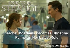 Rachel McAdams becomes Christine Palmer in her Latest Role #DoctorStrangeEvent #DoctorStrange