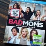 Party Like a Mother and Enter to Win a Copy of Bad Moms!