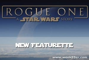 New Featurette for Rogue One: A Star Wars Story #RogueOne
