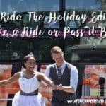 The Ride: The Holiday Edition, Take a Ride or Pass it By?
