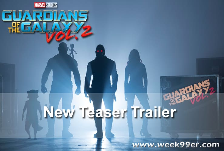 guardians of the galaxy Volume 2 Teaser Trailer