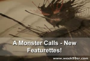 A Monster Calls – New Featurettes #AMonsterCalls