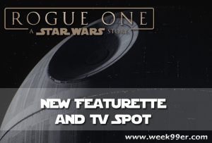 New Rogue One Featurette and TV Spot #RogueOne