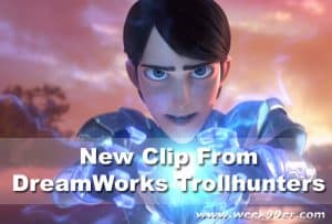 Check out the New Clip from DreamWorks Trollhunters!