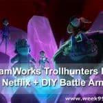 DreamWorks Trollhunters now on Netflix + DIY Battle Armor