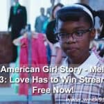 An American Girl Story – Melody 1963: Love Has to Win Streaming Free Now