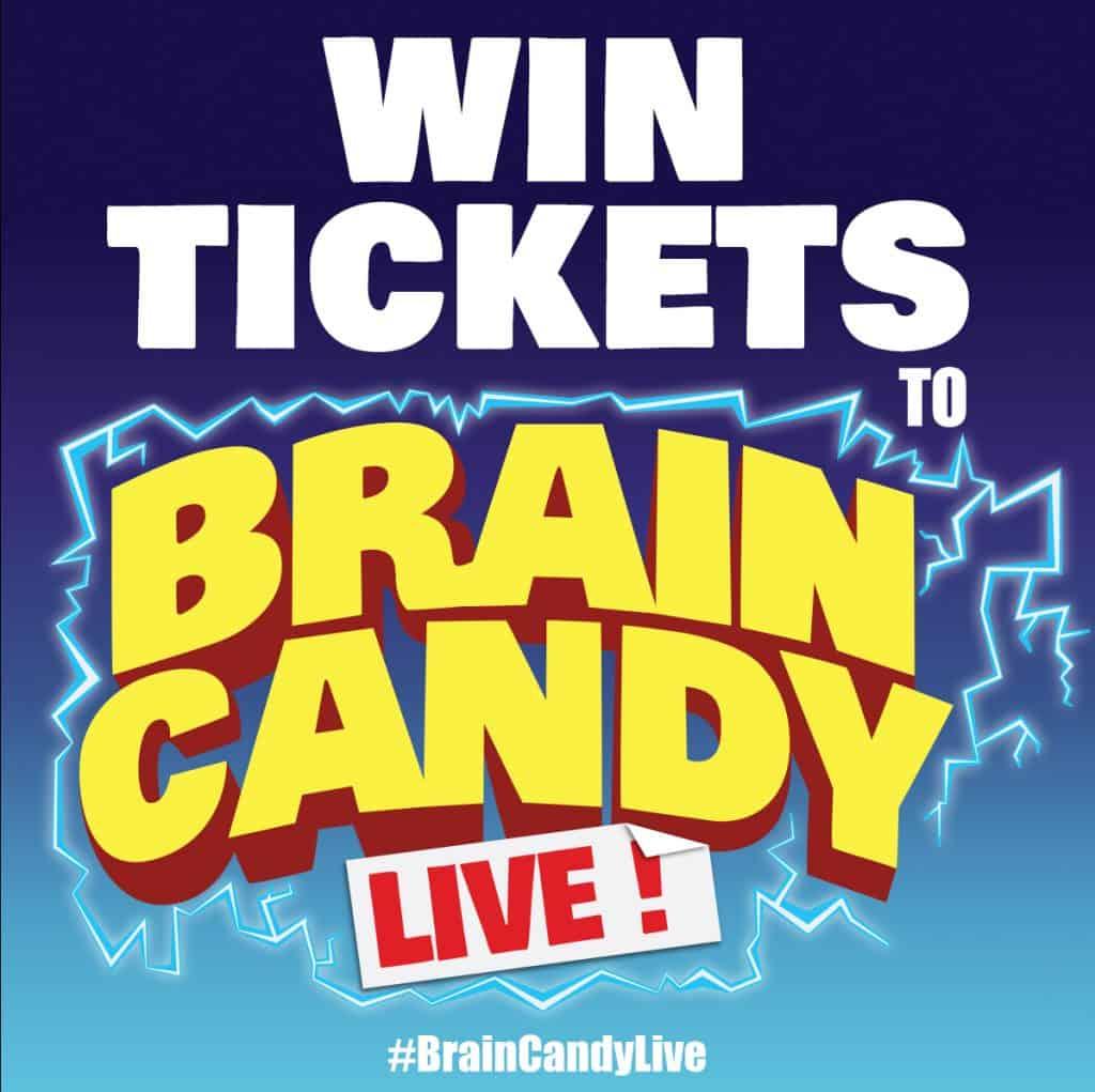 BrainCandy Live! Win Tickets