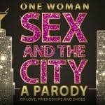 One Woman Sex and the City – Great for a Girls Night Out