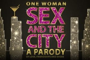 Win 4 Tickets to One Woman Sex and the City: A Parody on Love, Friendship, and Shoes at the Fox!