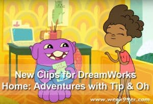 New Clips from DreamWorks Home: Adventures of Tip and Oh Season 2 Now on Netflix!