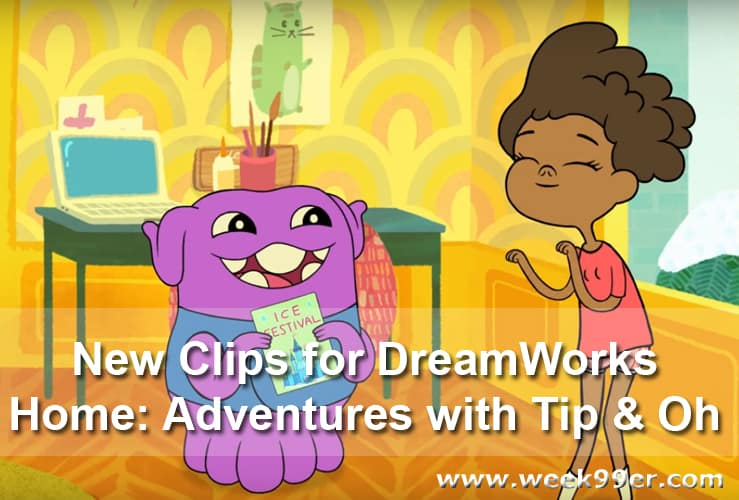 DREAMWORKS HOME: ADVENTURES WITH TIP & OH! Season 2! clips