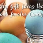 Easter Gift Ideas that Don't Involve Candy