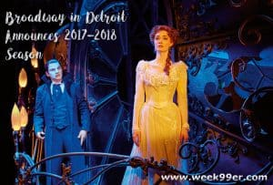 Broadway in Detroit Announces the 2017-2018 Season #BroadwayinDetroit