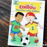 Playtime with Caillou has 7 Stories for Your Little One