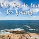 Take Time to Care For Yourself #Behindtheblogger