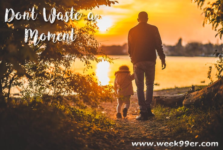 don't waste a moment