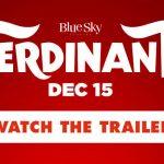 All New Trailer for Blue Sky Studios Ferdinand! #Ferdinand
