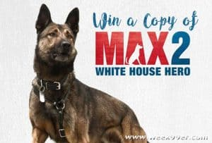 Enter to win a Copy of MAX 2: White House Hero on Blu-Ray!