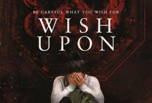 Wish Upon: Wishes do have Consequences
