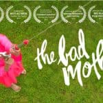 The Bad Mother – A Movie About Life and Work Balance for Women