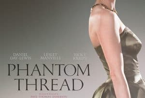Check Out the Trailer and and Poster for Phantom Thread #PhantomThread