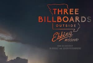 Why You Should See Three Billboards Outside Ebbing, Missouri