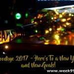 Goodbye 2017 – Here's To a New Year and New Goals!