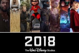 The Ten Movies on the 2018 Walt Disney Studios Line Up To Get Excited About