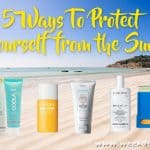 5 Ways to Protect Yourself from the Sun