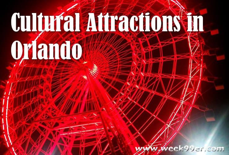 Cultural Attractions in Orlando