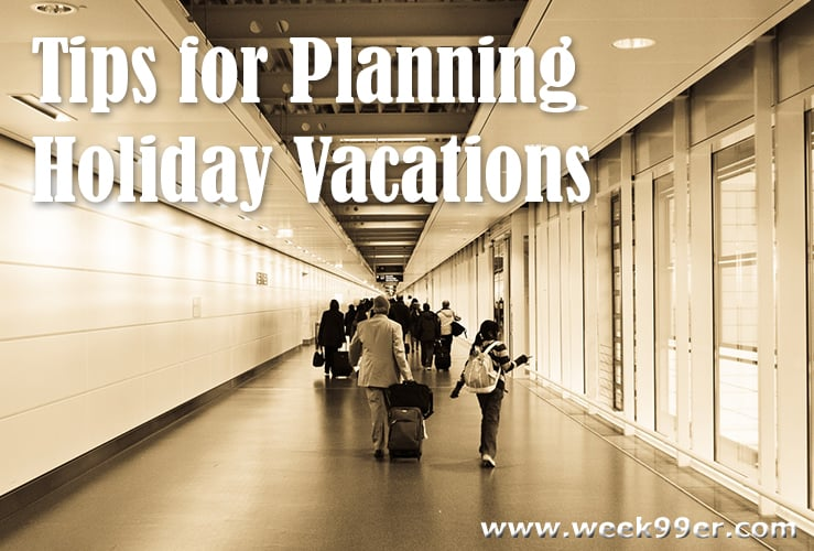 Tips for planning holiday vacations