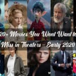 20+ Movies You Wont Want to Miss in Theaters – Early 2020