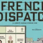 Grab Your Passes for a Screening of The French Dispatch